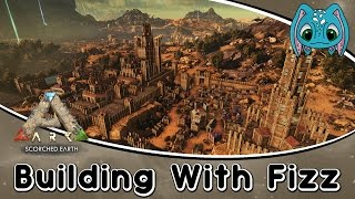 ARK: Scorched Earth Building w/ Fizz :: The Jerboa Kingdom! (No Mods)