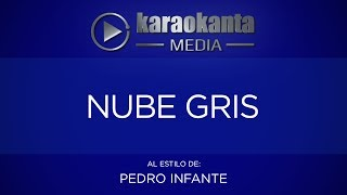 Karaokanta - Pedro Infante - Nube gris