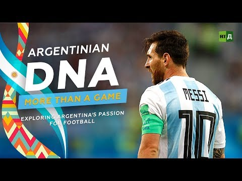 Argentinian DNA: More Than A Game. Exploring Argentina's Passion For Football