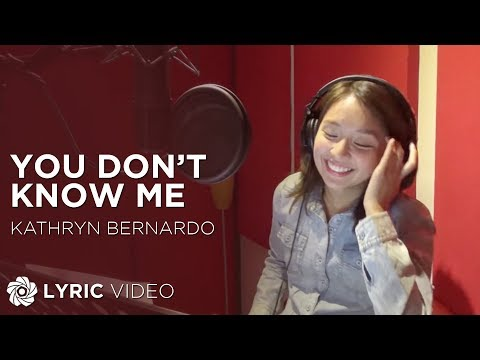 Kathryn Bernardo - You Don't Know Me (Official Lyric Video)