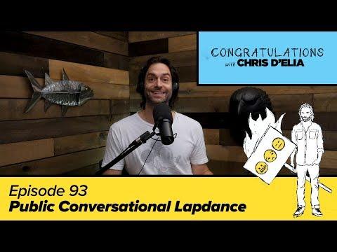 Congratulations Podcast w/ Chris D'Elia | EP93 - Public Conversational Lapdance