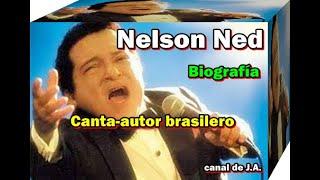 Biografía de Nelson Ned -Canta-autor brasilero-