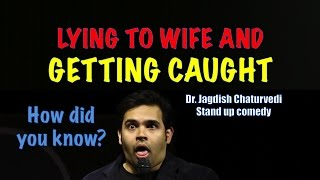 Lying to wife and getting caught- Dr. Jagdish Chaturvedi: Stand up comedy India