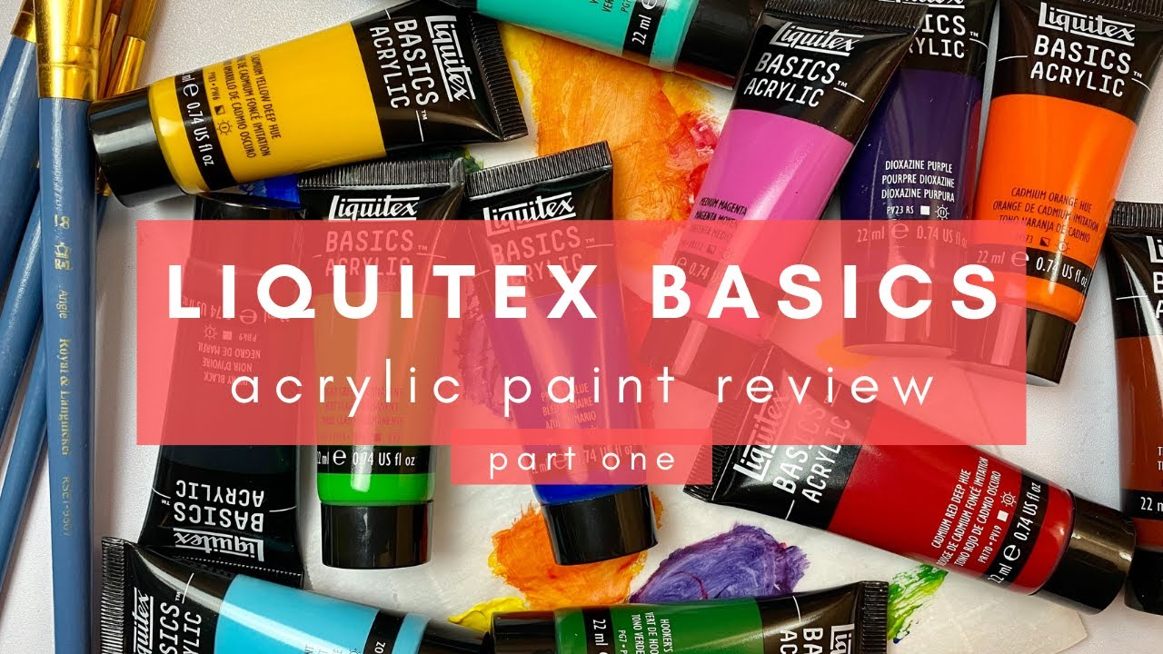 Review Liquitex Basics Acrylic Paints Part One Youtube