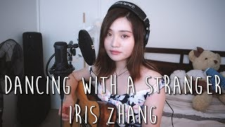 Dancing With A Stranger Sam Smith, Normani Cover by Iris Zhang.mp3