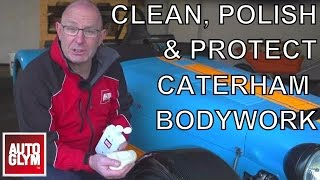 Caterham Bodywork - How to Clean, Polish & Protect with Autoglym