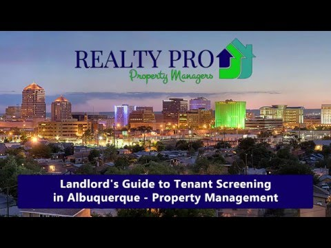 Landlord's Guide to Tenant Screening in Albuquerque – Property Management