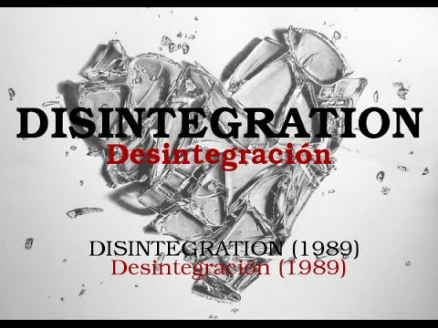 DISINTEGRATION - The Cure (D) [INGLÉS/ESPAÑOL]