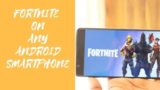 How to Download/Install Fortnite On Any Android Smartphone ( No Root Required)