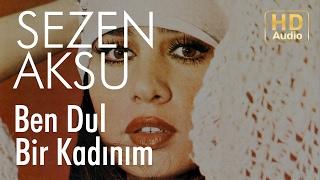 Sezen Aksu - Ben Dul Bir Kadınım (Official Audio)
