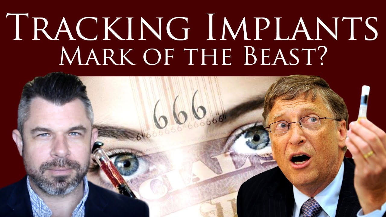 Are Tracking Implants the Mark of the Beast? Does Bill Gates want ...