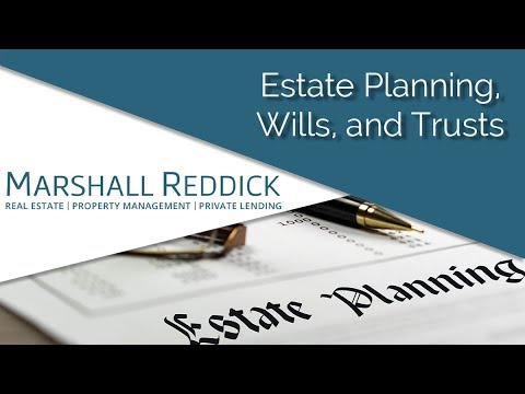 Estate Planning, Wills, and Trusts