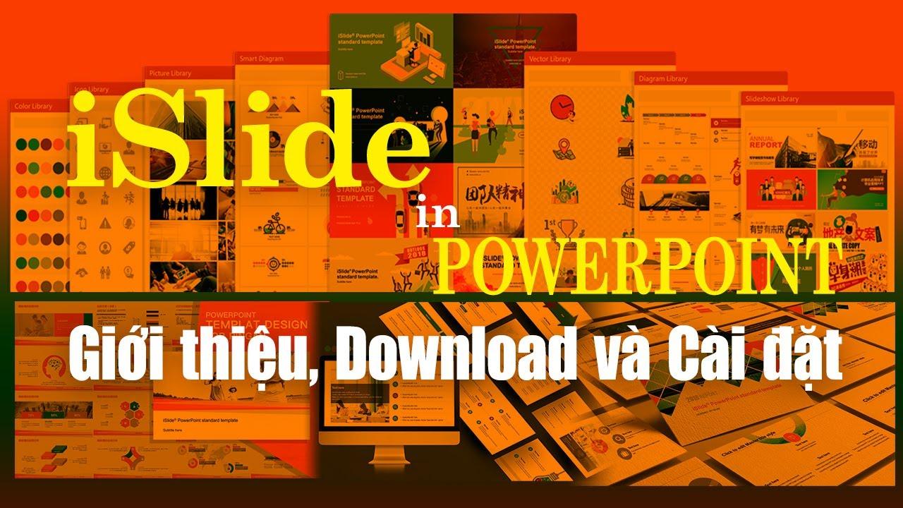 iSlide - Tăng hiệu quả Thiết kế trình chiếu chuyên nghiệp với Powerpoint