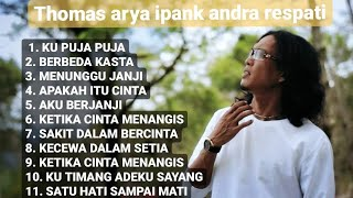 Download Lagu [FULL ALBUM] THOMAS ARYA IPANK ANDRA RESPATI (ku puja puja & berbeda kasta) mp3