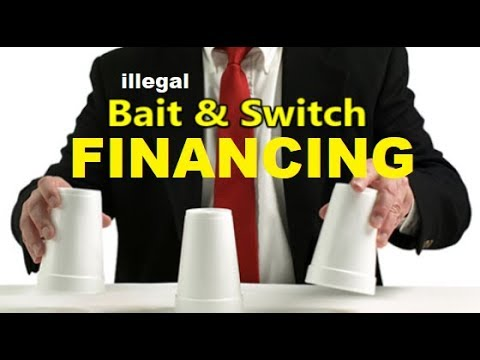 """""""Bait & Switch"""" Auto Dealer Financing Tricks - Dealership Loan Tricks (How to buy a vehicle 2018)"""