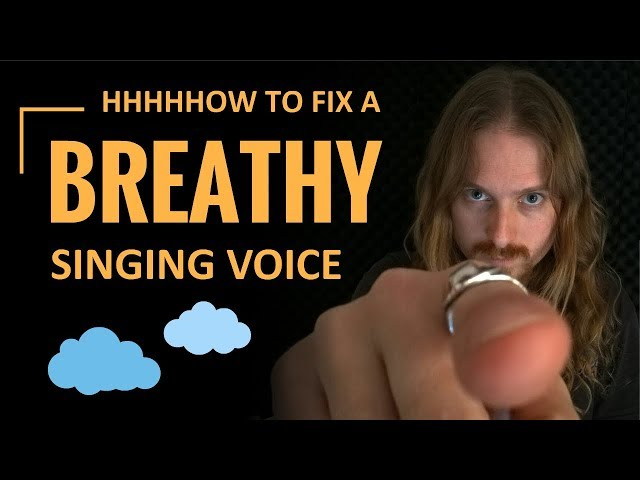 How to Fix a Breathy Singing Voice (Breathy Tone)