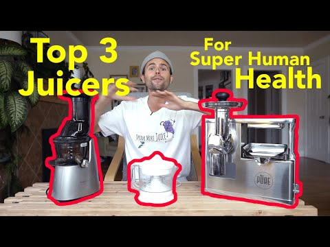 Top 3 Juicers For Super Human Health
