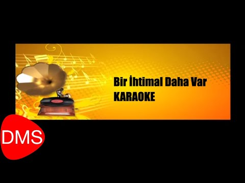 Bir İhtimal Daha Var [ Karaoke Fasıl 2014 © DMS Müzik ]