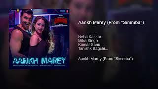Aankh Marey Full Song Audio | Kumar Sanu | Mika Singh | Neha Kakkar | Simmba | Ranveer Singh |