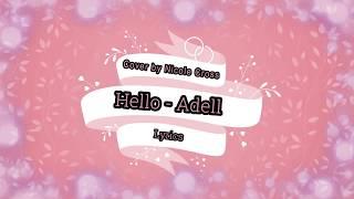 Video Hello - Adele Cover by Nicole Cross / Lyrics download MP3, 3GP, MP4, WEBM, AVI, FLV Oktober 2018