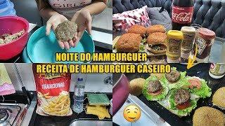 NOITE DO HAMBÚRGUER + RECEITA DO NOSSO HAMBÚRGUER CASEIRO