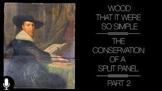 Wood That It Were So Simple: Conserving a Split Panel Painting Part 2