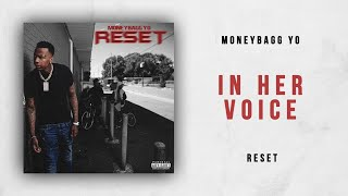 Moneybagg Yo - In Her Voice (Reset)