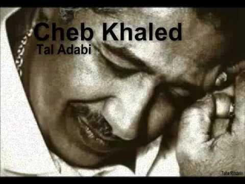 Cheb Khaled - Tal Adabi HQ