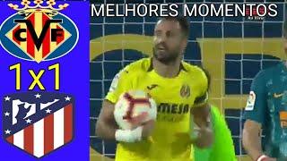 Villarreal 1 x 1 Atlético de Madrid - Melhores Momentos & Gols - Campeonato Espanhol 20/10/2018