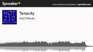Tenacity (made with Spreaker)