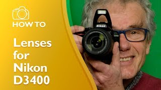 Understanding lenses for the Nikon D3400