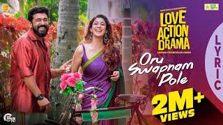 Oru Swapnam Pole Lyric | Love Action Drama | Nivin Pauly, Nayanthara | Shaan Rahman |Official