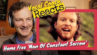 Vocal Coach REACTS - Home Free 'Man of Constant Sorrow'