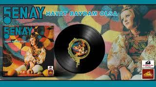 Şenay - Hayat Bayram Olsa (1973)