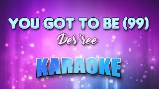 Des'ree - You Got To Be (99) (Karaoke version with Lyrics)