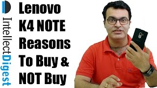 Lenovo K4 Note Review With 12 Reasons To Buy And 5 To Not Buy Intellect Digest