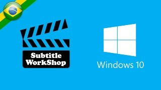 Subtitle WorkShop 6 - Corrigindo problema com o Windows 10