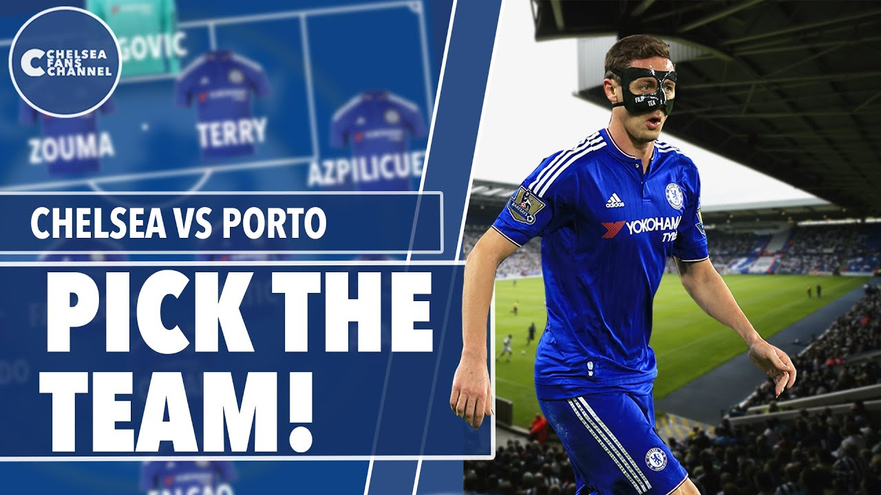Chelsea Vs Porto | Pick The Team | Match Preview Part 2 ...