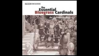 Blue is the Color of Lonesome - The Essential Bluegrass Cardinals: The Definitive Collection