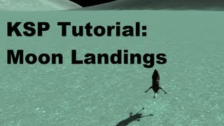Kerbal Space Program 101 - Tutorial On Getting To & Landing On Moons