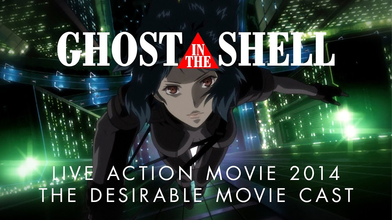 Ghost In The Shell Live Action Movie 2017 This Cast Would Visually Fit Better Youtube