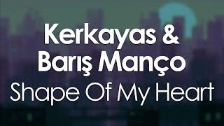 Kerkayas Barış Manço Shape Of My Heart