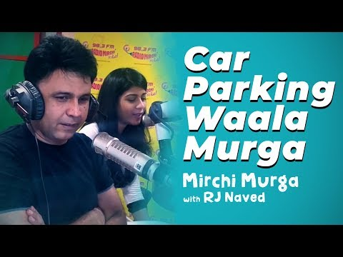 Car Parking Waala Murga | RJ Naved | Radio Mirchi