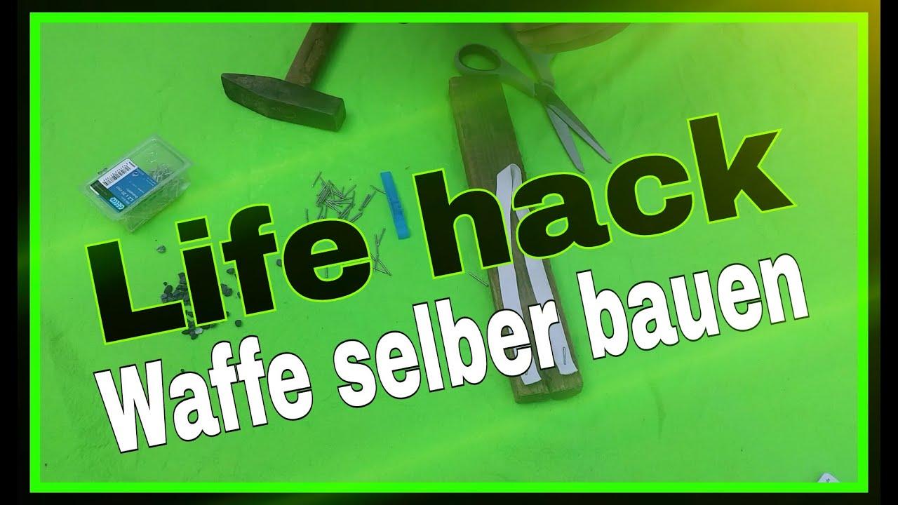 Waffe selber bauen Life hack 1