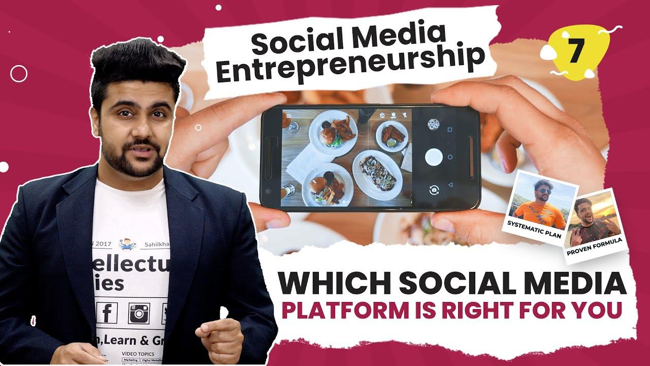 Which Social Media Platform is Right for you? Social Media Entrepreneuership
