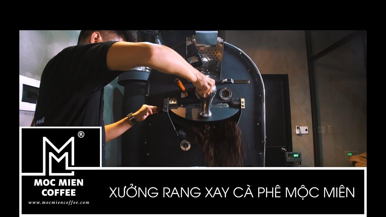 MỘC MIÊN COFFEE – XƯỞNG RANG XAY CÀ PHÊ / WWW.MOCMIENCOFFEE.COM