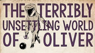 The Terribly Unsettling World of Oliver (2016)