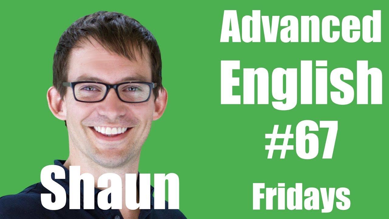 Intermediate English with Shaun #67