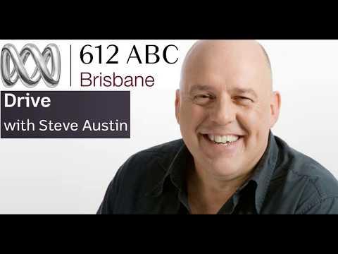 ABC Radio Brisbane, Steve Austin, 16 May 2018