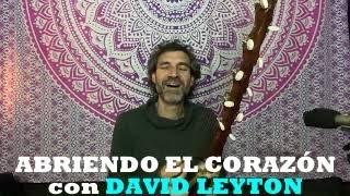 NUESTRA PROPIA ENERGÍA, El Oro del Mundo / ABRIENDO EL CORAZÓN en directo con DAVID LEYTON